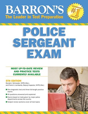 Barron's Police Sergeant Exam By Schroeder, Donald J./ Lombardo, Frank A.