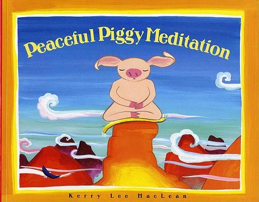 Peaceful Piggy Meditation By Maclean, Kerry Lee/ Maclean, Kerry Lee (ILT)